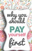 What Does It Mean To Pay Yourself First?
